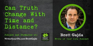 Can Truth Change with Time and Distance? Writing about the past, Brett Gajda