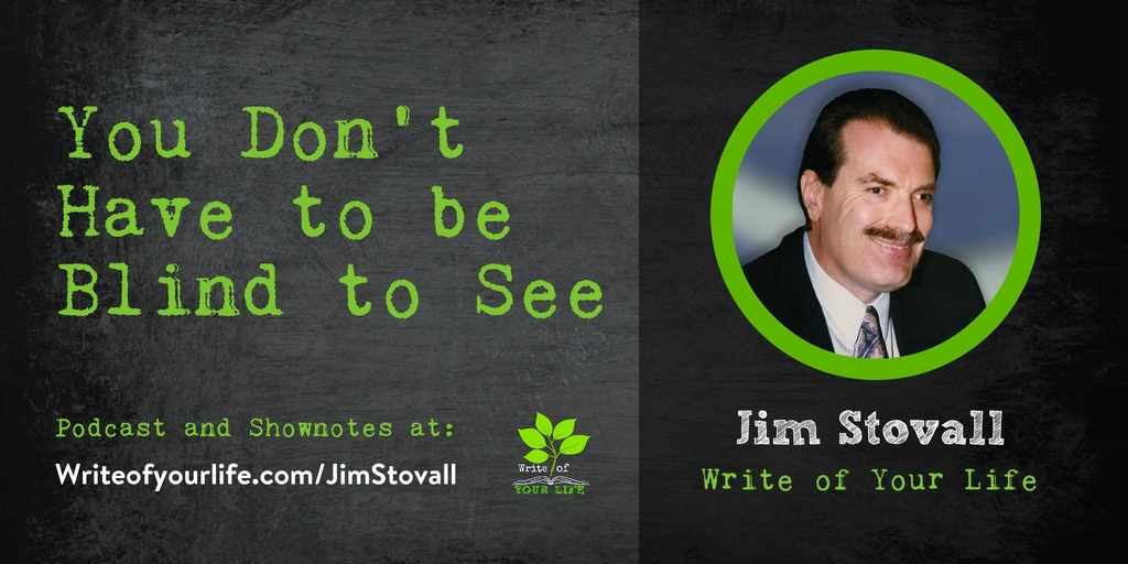 Jim Stovall, you don't have to be blind to see, the ultimate gift