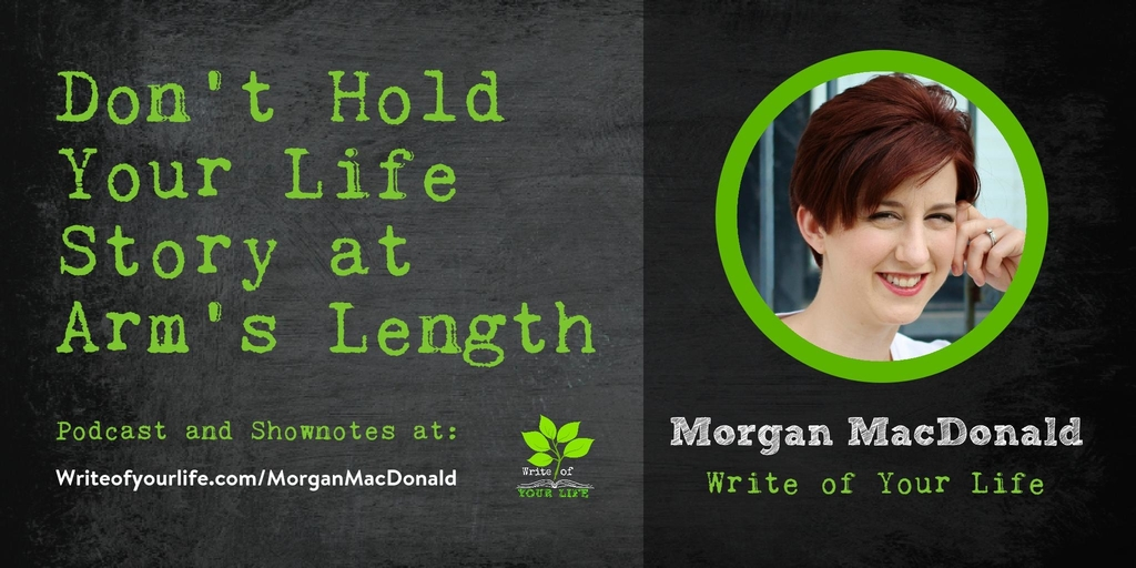 Morgan MacDonald, Paper Raven Editing, don't hold your life story at arm's length