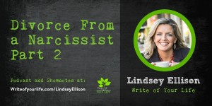 Divorce from a narcissist, lindsey ellison, writing through divorce