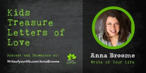 Anna Broome, Forever.com Kids treasure letters of love