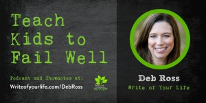 Deb Ross, Teach kids to fail well, kidsoutandabout