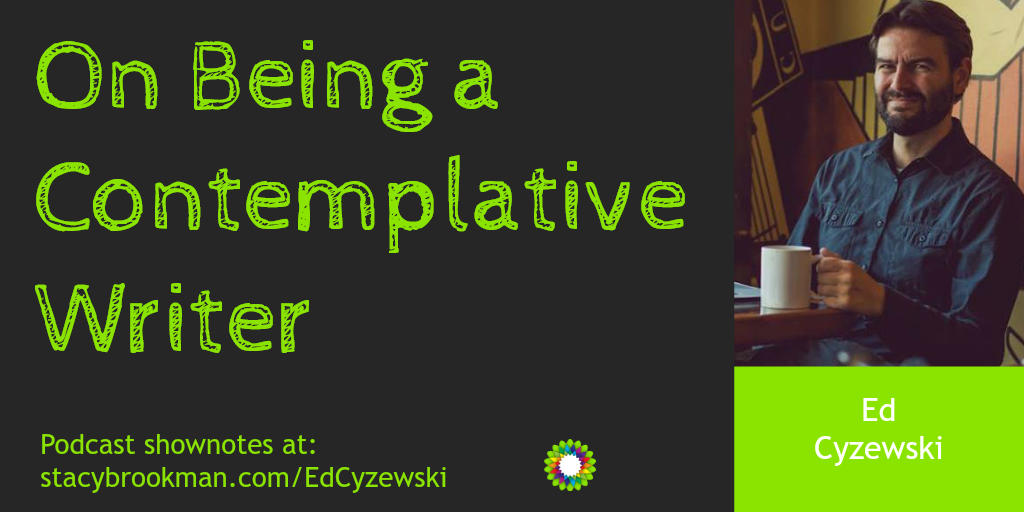 Ed Cyzewski - Contemplative Writer