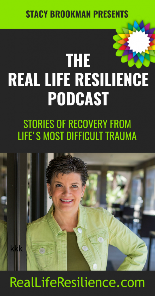 Stacy Brookman interviews fascinating people on the Real Life Resilience podcast