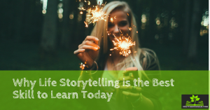 Life Storytelling is the Best Skill to Learn Today