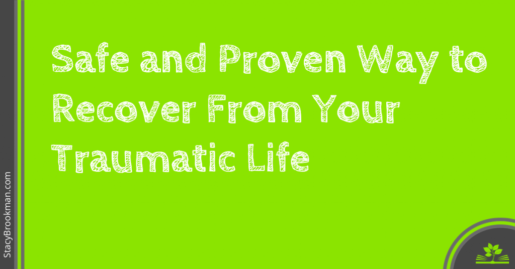 Safe and Proven way to recover from your traumatic life