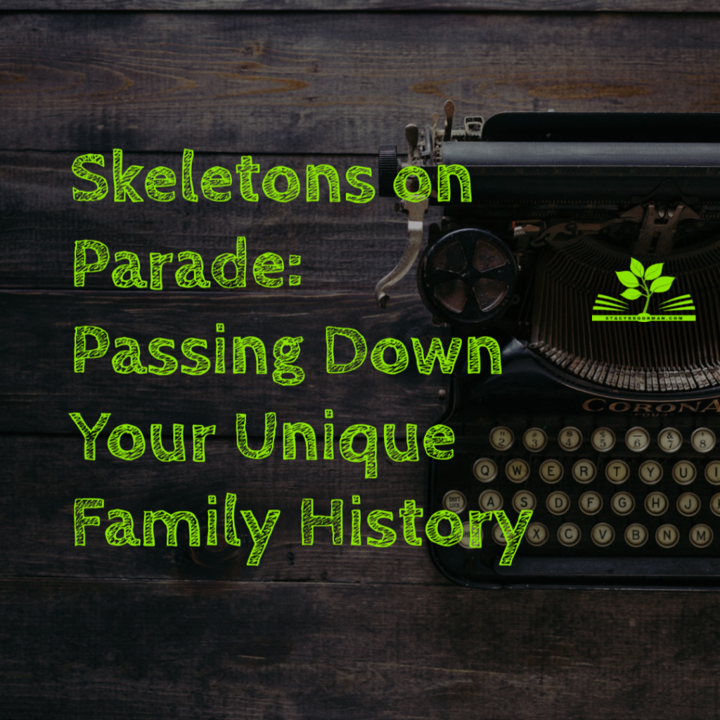 Skeletons On Parade Passing Down Your Unique Or Shameful
