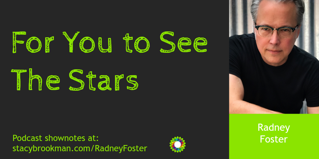 Radney Foster, for you to see the stars