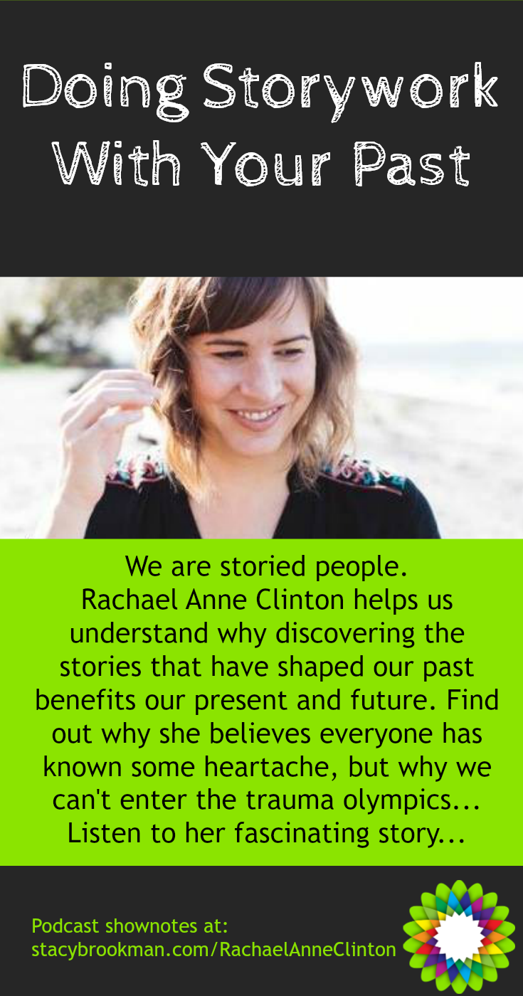 We are storied people. Rachael Anne Clinton helps us understand why discovering the stories that have shaped our past benefits our present and future. Find out why she believes everyone has known some heartache, but why you can't enter the trauma olympics. Listen to her fascinating story...