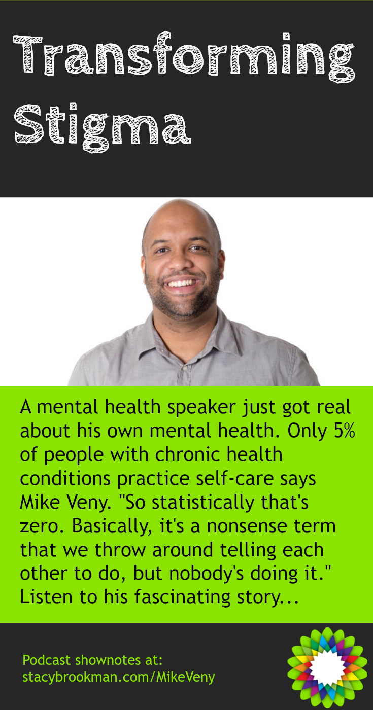 A mental health speaker just got real about his own mental health. Only 5% of people with chronic health conditions practice self-care says Mike Veny.