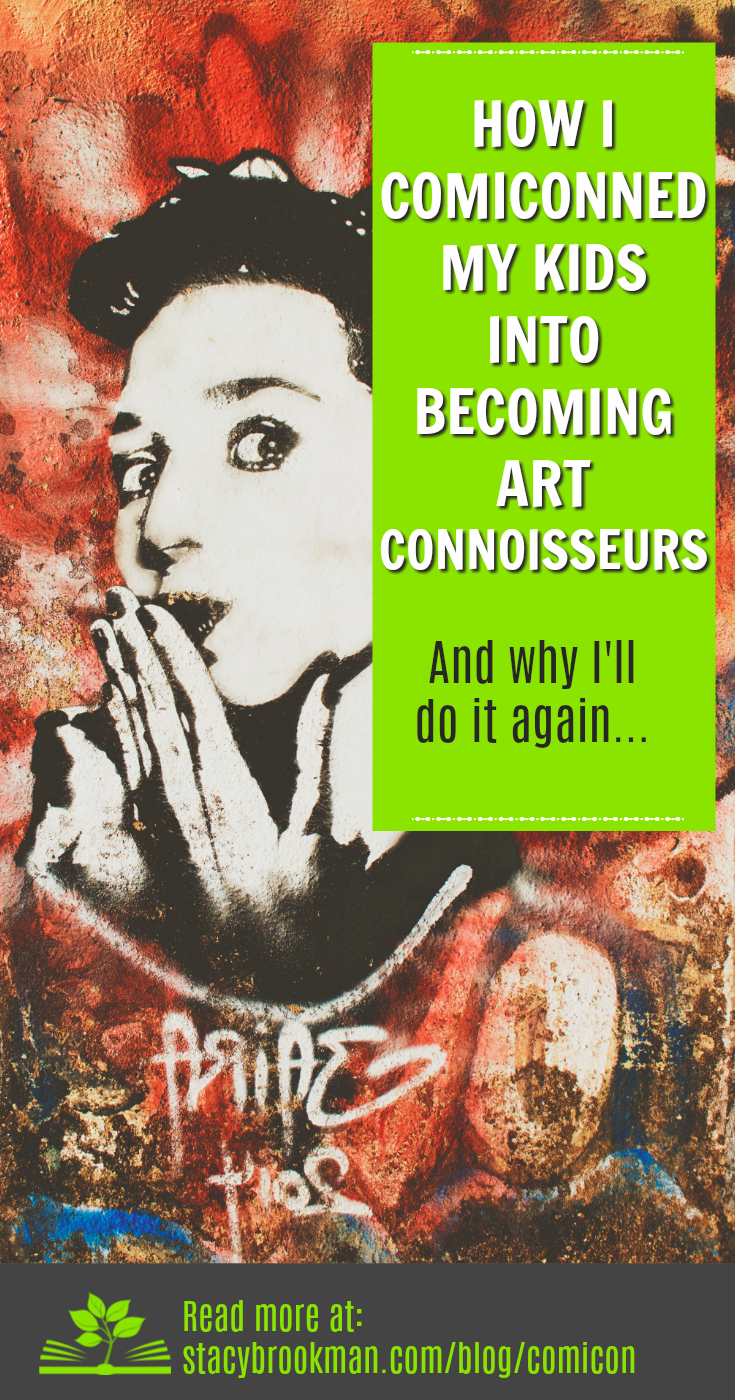 My kids conned me into going to thePhoenix Comiconlast year…but I conned them into being art connoisseurs. How? I was interested in what they were interested in. And gave them a nudge. Find out how you can con your kids at comicon too....