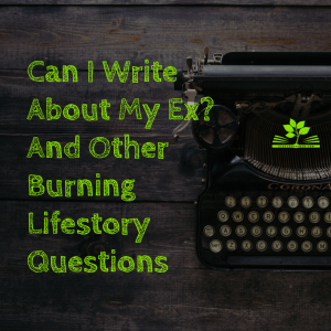 Can I Write About My Ex_ And other burning lifestory questions