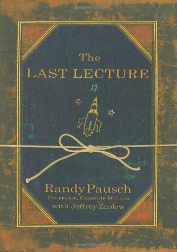 Pausch - The Last Lecture
